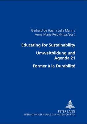Educating for Sustainability - Umweltbildung Und Agenda 21 - Former a La Durabilite (Paperback)