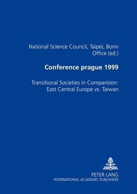 Conference Prague 1999: Transitional Societies in Comparison: East Central Europe vs. Taiwan (Paperback)
