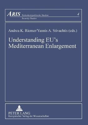 Understanding EU's Mediterranean Enlargement: The English School and the Expansion of Regional International Societies (Paperback)
