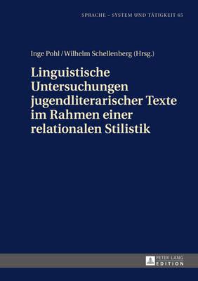 Linguistische Untersuchungen Jugendliterarischer Texte Im Rahmen Einer Relationalen Stilistik - Sprache - System Und Taetigkeit 65 (Hardback)