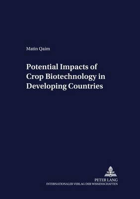 Potential Impacts of Crop Biotechnology in Developing Countries - Development Economics & Policy 17 (Paperback)