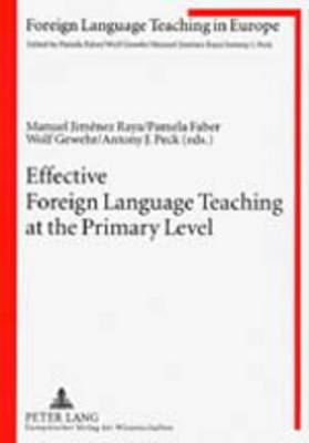 Effective Foreign Language Teaching at the Primary Level: Focus on the Teacher - Foreign Language Teaching in Europe 4 (Paperback)