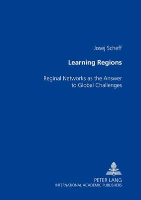 Learning Regions: Regional Networks as the Answer to Global Challenges (Paperback)