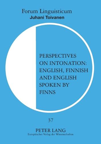 Perspectives on Intonation: English, Finnish and English Spoken by Finns - Forum Linguisticum 37 (Paperback)
