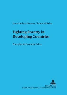 Fighting Poverty in Developing Countries: Principles for Economic Policy - Schriften Zur Internationalen entwicklungs- Und Umweltforschung 1 (Paperback)