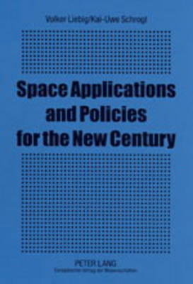 Space Applications and Policies for the New Century: The Impact of the Third United Nations Conference on the Exploration and Peaceful Uses of Outer Space (UNISPACE III) 1999 (Paperback)