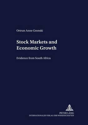 Stock Markets and Economic Growth: Evidence from South Africa - Development Economics & Policy 22 (Paperback)