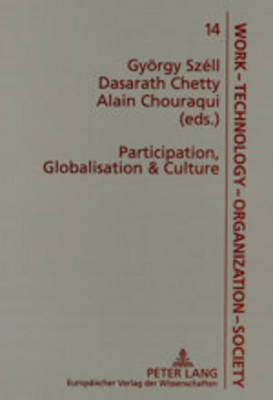 Participation, Globalisation & Culture: International and South African Perspectives - Arbeit - Technik - Organisation - Soziales / Work - Technology - Organization - Society 14 (Paperback)