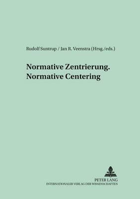 Normative Zentrierung Normative Centering - Medieval to Early Modern Culture/Kultureller Wandel vom Mittelalter zur Fruhen Neuzeit 2 (Paperback)