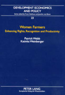 Women Farmers: Enhancing Rights, Recognition and Productivity - Development Economics & Policy 23 (Paperback)