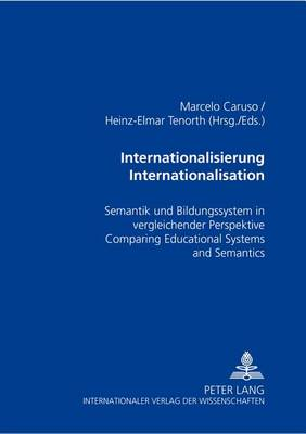 Internationalisierung/Internationalisation: Semantik Und Bildungssystem in Vergleichender Perspektive Comparing Educational Systems and Semantics (Paperback)