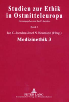 Medizinethik 3: Ethics and Scientific Theory of Medicine - Studien zur Ethik in Ostmitteleuropa 3 (Paperback)