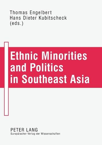 Ethnic Minorities and Politics in Southeast Asia (Paperback)