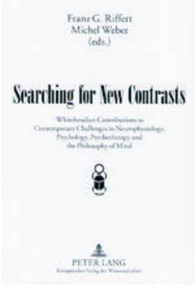 Searching for New Contrasts: Whiteheadian Contributions to Contemporary Challenges in Neurophysiology, Psychology, Psychotherapy and the Philosophy of Mind (Paperback)