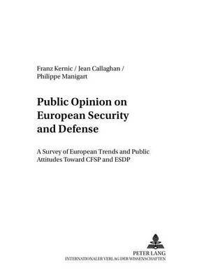 Public Opinion on European Security and Defense: A Survey of European Trends and Public Attitudes Toward CFSP and ESDP - Studies for Military Pedagogy, Military Science & Security Policy 7 (Paperback)