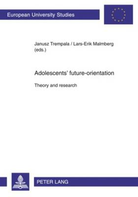 Adolescents' Future-orientation: Theory and Research - Europaische Hochschulschriften / European University Studies / Publications Universitaires Europeennes Reihe 6: Psychologie / Series 6: Psychology / Serie 6: Psychologie 691 (Paperback)