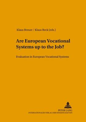 Are European Vocational Systems Up to the Job?: Evaluation in European Vocational Systems - Konzepte des Lehrens und Lernens 8 (Paperback)