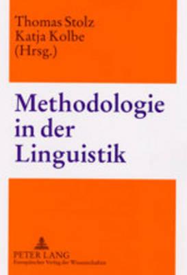 Methodologie in Der Linguistik (Paperback)