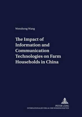 The Impact of Information and Communication Technologies on Farm Households in China - Development Economics & Policy 29 (Paperback)