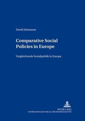 Comparative Social Policies in Europe / Vergleichende Sozialpolitik in Europa: v. 8 (Paperback)