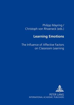 Learning Emotions: The Influence of Affective Factors on Classroom Learning (Paperback)
