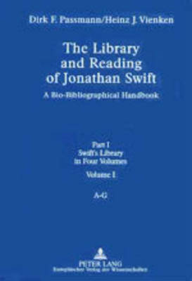 The Library and Reading of Jonathan Swift: A Bio-bibliographical Handbook Part I: Swift's Library, in Four Volumes (Leather / fine binding)