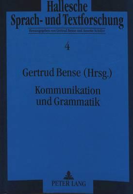 Kommunikation Und Grammatik - Hallesche Sprach- Und Textforschung. Language and Text Studi 4 (Paperback)