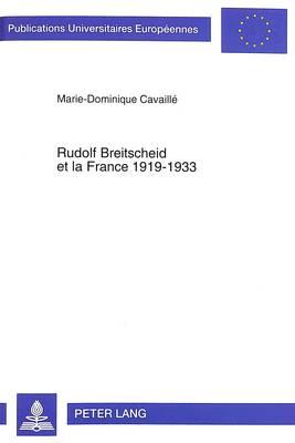 Rudolf Breitscheid Et La France 1919-1933 - Europaeische Hochschulschriften / European University Studie 660 (Paperback)
