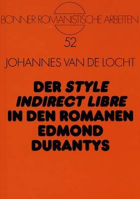 Der Style Indirect Libre in Den Romanen Edmond Durantys - Bonner Romanistische Arbeiten, 52 (Paperback)