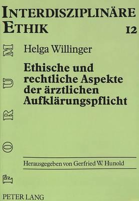 Ethische Und Rechtliche Aspekte Der Aerztlichen Aufklaerungspflicht - Forum Interdisziplinaere Ethik 12 (Paperback)