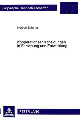 Kooperationsentscheidungen in Forschung Und Entwicklung - Europaeische Hochschulschriften / European University Studie 1798 (Paperback)