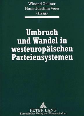 Umbruch Und Wandel in Westeuropaeischen Parteiensystemen (Paperback)
