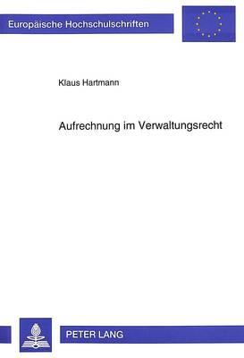 Aufrechnung Im Verwaltungsrecht - Europaeische Hochschulschriften / European University Studie 1885 (Paperback)