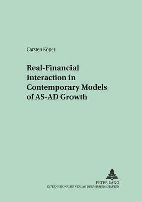 Real-Financial Interaction in Contemporary Models of AS-AD Growth (Paperback)