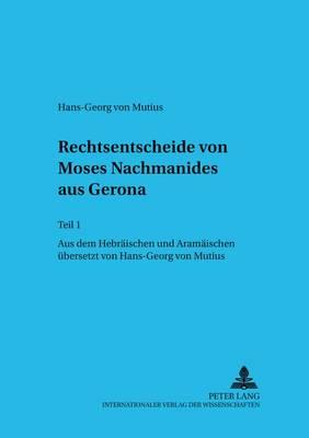 Rechtsentscheide Von Moses Nachmanides Aus Gerona: Teil 1 - Judentum Und Umwelt. Bd. 75 (Paperback)