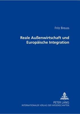 Reale Aussenwirtschaft Und Europaeische Integration (Paperback)