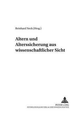 Altern Und Alterssicherung Aus Wissenschaftlicher Sicht (Paperback)