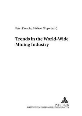 Trends in the World-Wide Mining Industry (Paperback)