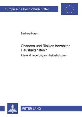 Chancen Und Risiken Bezahlter Haushaltshilfen?: Alte Und Neue Ungleichheitsstrukturen - Europaeische Hochschulschriften / European University Studie 386 (Paperback)
