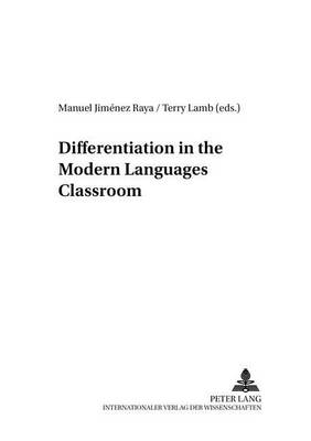 Differentiation in the Modern Languages Classroom: v. 7 - Foreign Language Teaching in Europe 7 (Paperback)