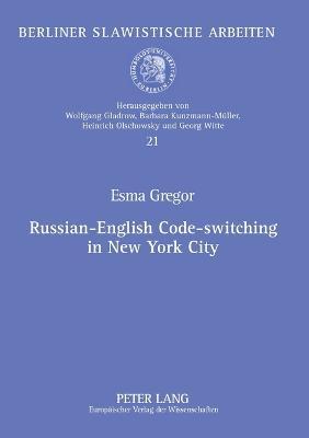 Russian-English Code-switching in New York City - Berliner Slawistische Arbeiten 21 (Paperback)