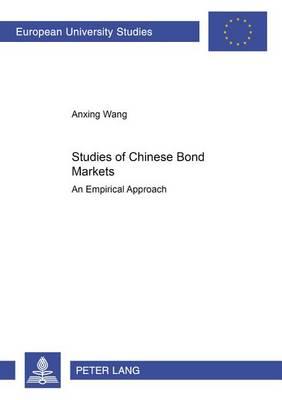 Studies of Chinese Bond Markets: An Empirical Approach (Paperback)