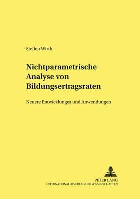 Nichtparametrische Analyse Von Bildungsertragsraten: Neuere Entwicklungen Und Anwendungen - Hohenheimer Volkswirtschaftliche Schriften 44 (Paperback)