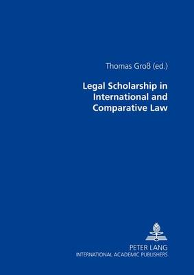 Legal Scholarship in International and Comparative Law (Paperback)