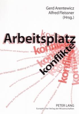 Arbeitsplatzkonflikte: Mobbing Als Psychoterror am Arbeitsplatz Ursachen,Folgen Und Formen Der Hilfe (Paperback)