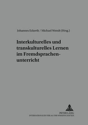 Interkulturelles Und Transkulturelles Lernen Im Fremdsprachenunterricht: v. 15 (Hardback)