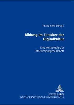 Bildung Im Zeitalter Der Digitalkultur: Eine Anthologie Zur Informationsgesellschaft (Paperback)