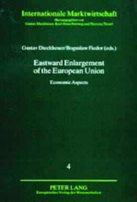 Eastward Enlargement of the European Union: Economic Aspects - Internationale Marktwirtschaft 4 (Paperback)