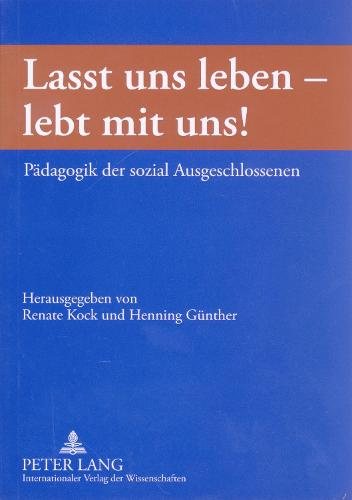 """""""lasst Uns Leben - Lebt Mit Uns!"""": Paedagogik Der Sozial Ausgeschlossenen (Paperback)"""