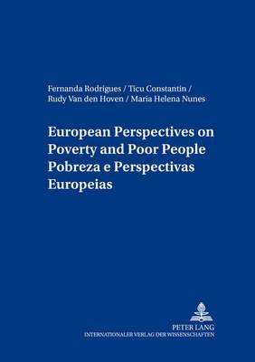 European Perspectives on Poverty and Poor People Pobreza E Perspectivas Europeias - European Social Inclusion/Sozialgemeinschaft Europa 14 (Paperback)